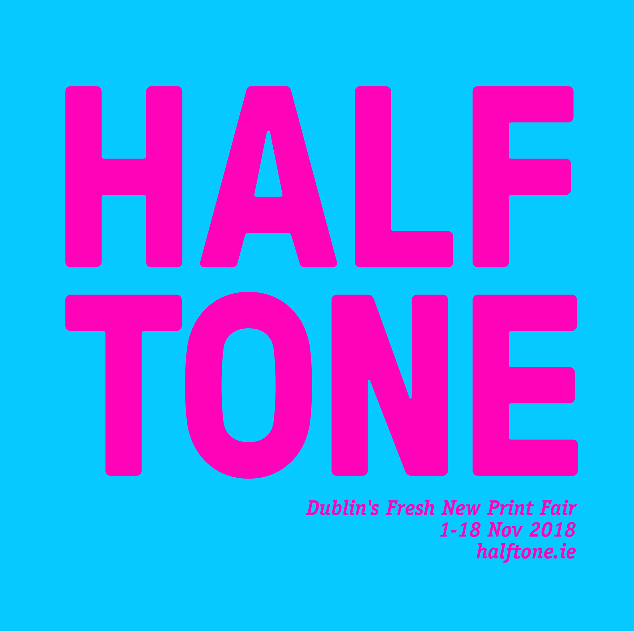 Halftione - Dublin's Fresh New Print Fair 1-18 Nov 2018