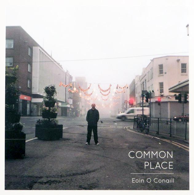 Eoin O Conaill, Common Place