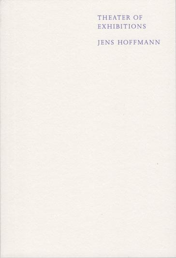 Jens Hoffman, Theatre of Exhibitions