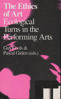 The Ethics Of Art Ecological Turns In The Performing Arts