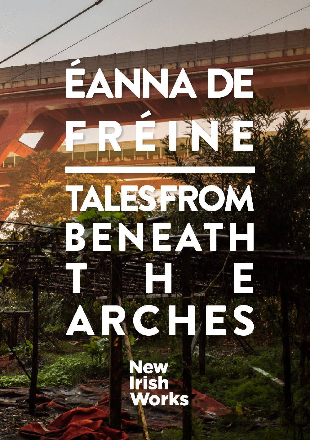Tales from Beneath the Arches, Éanna de Fréine - NEW IRISH WORKS