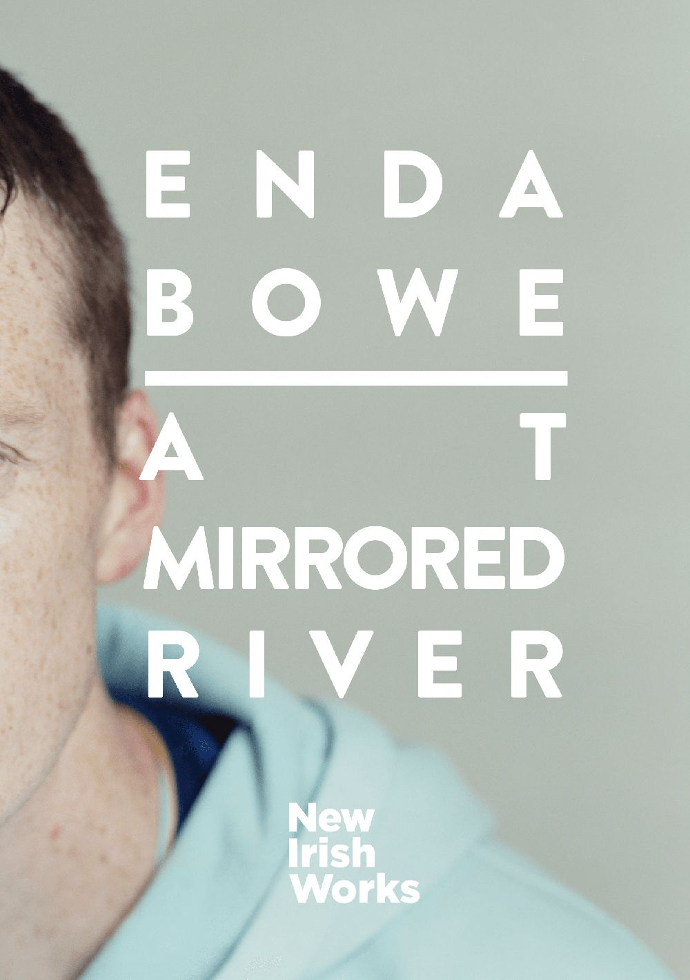 At Mirrored River, Enda Bowe – NEW IRISH WORKS
