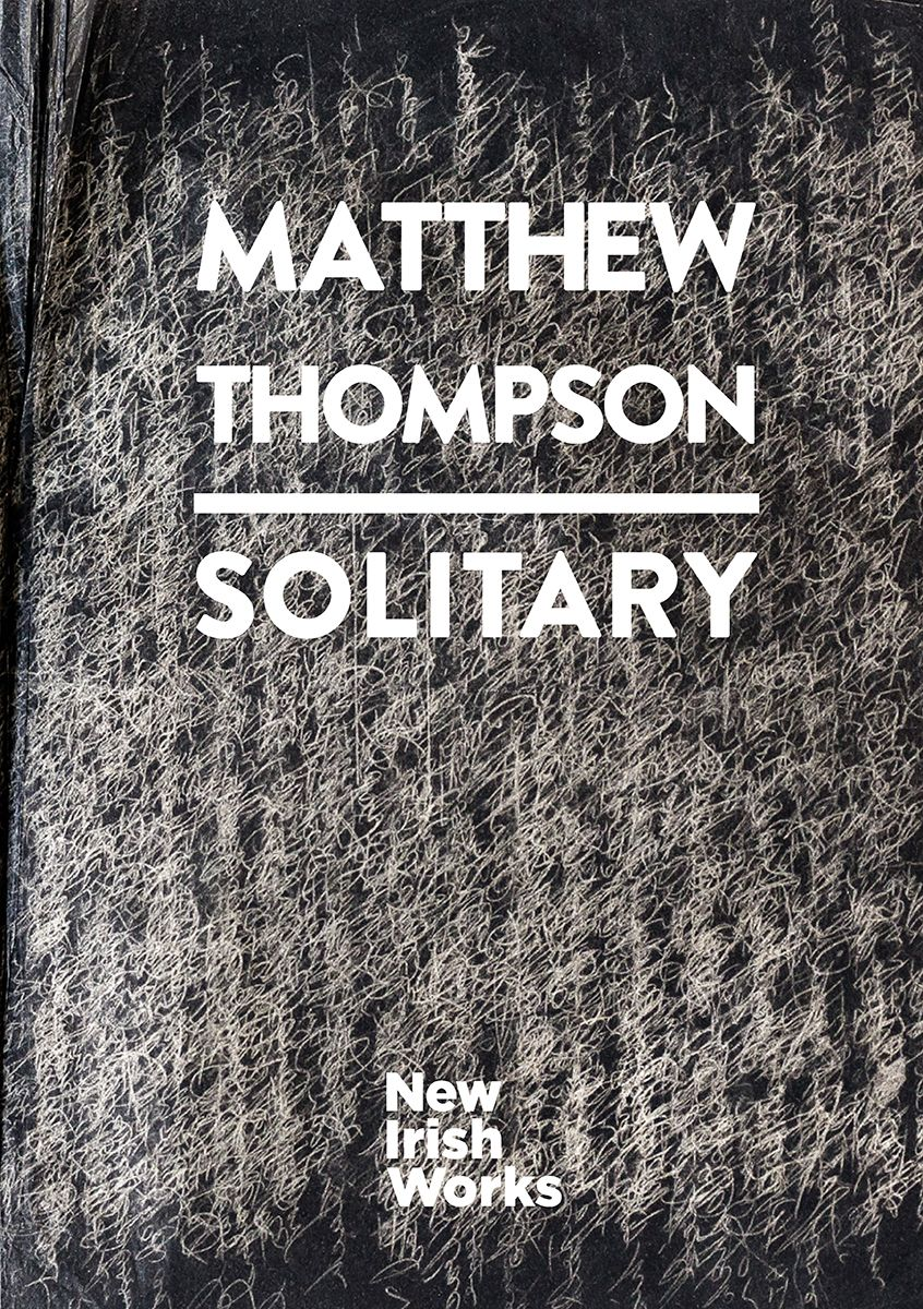 MATTHEW THOMPSON, SOLITARY