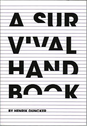 Henrik Duncker, A Survival Handbook